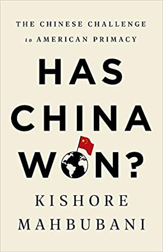 Has China Won  by Kishore Mahbubani