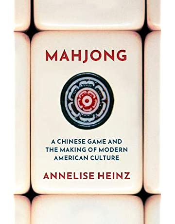 Review of Mahjong A Chinese Game and the Making of Modern American Culture by Annelise Heinz